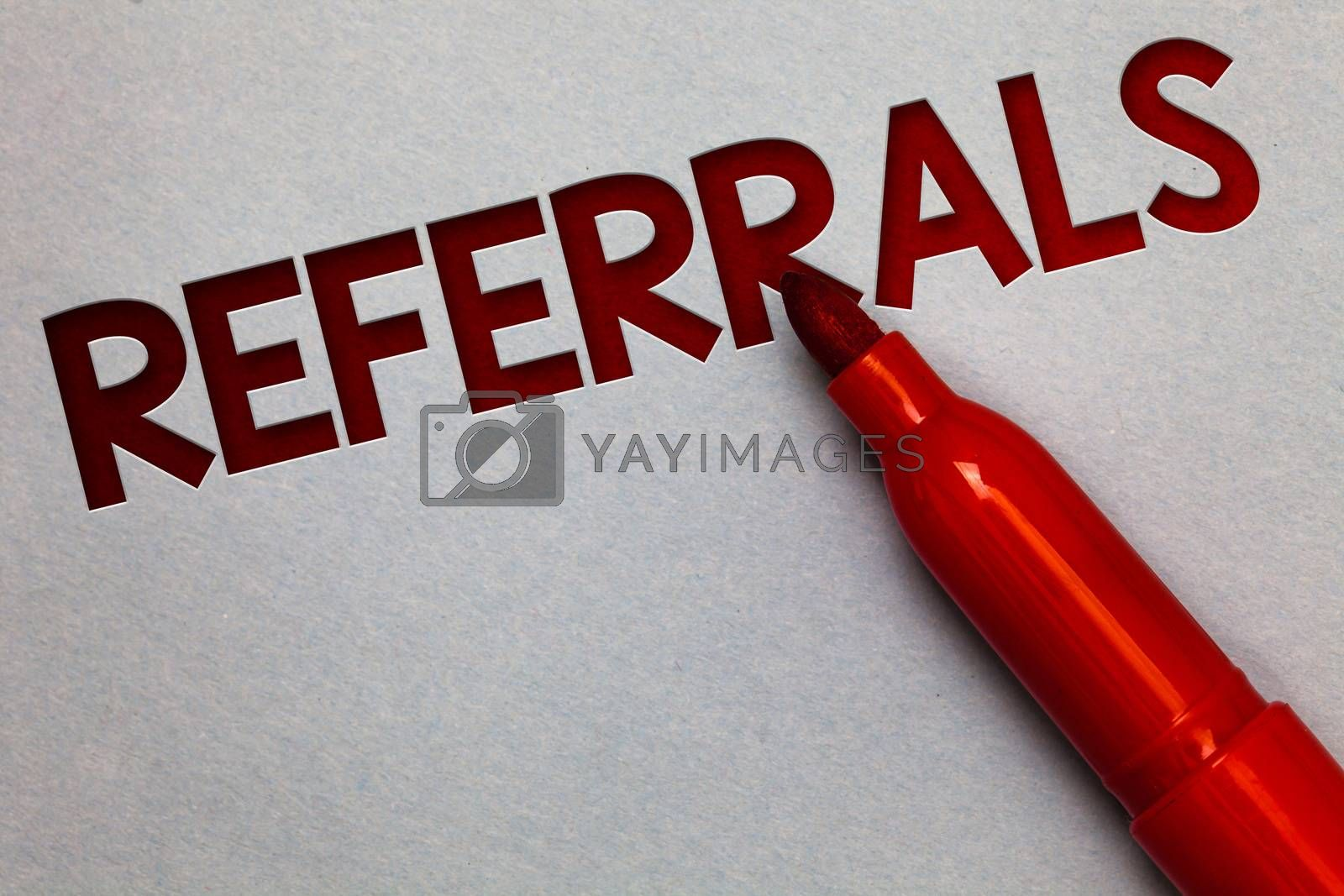 Text sign showing Referrals. Conceptual photo Act of referring someone or something for consultation review White paper lite grey shadow red marker pen nice idea memorable thought