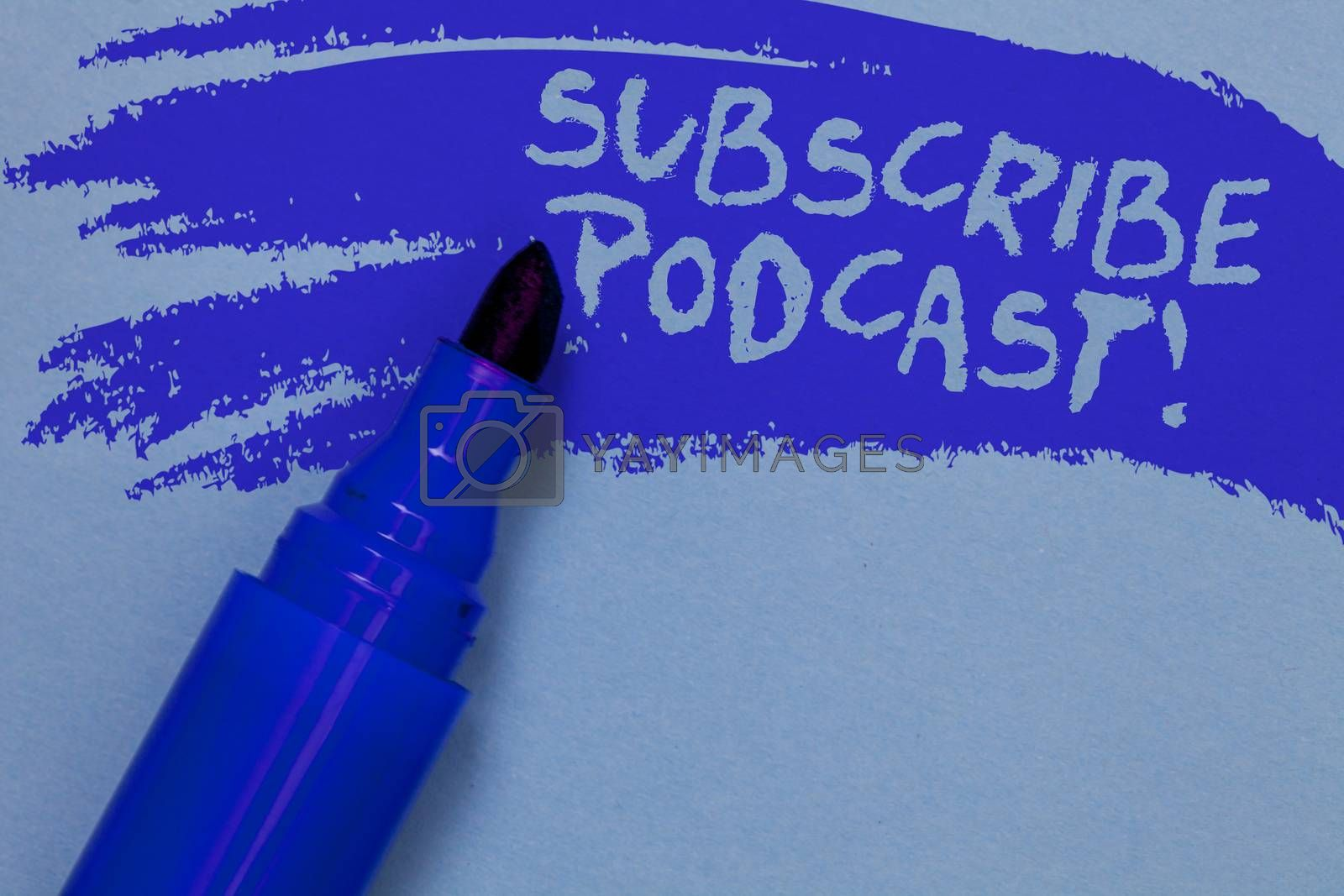 Writing note showing Subscribe Podcast Motivational Call. Business photo showcasing Make a subscription to online broadcast Bold blue marker colouring sketch work type idea text plain background