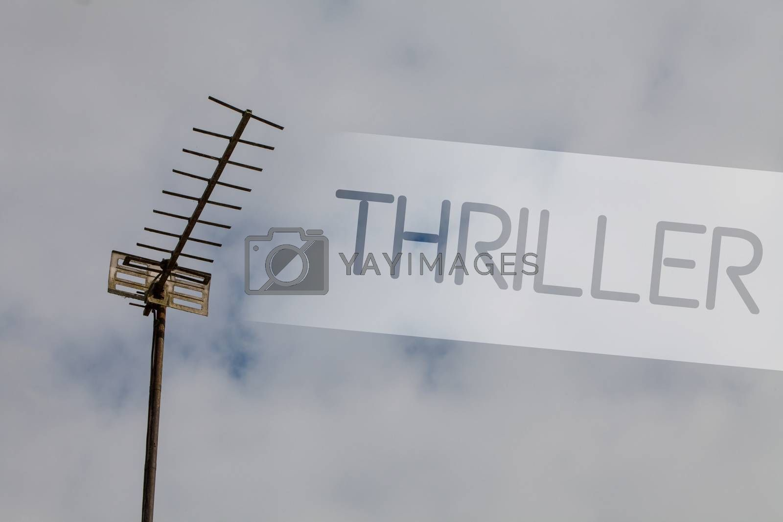 Writing note showing Thriller. Business photo showcasing Chilling frightful moments in life film and movie category Sky cloud cloudy grey gloomy tall big antenna nature rainy day weather
