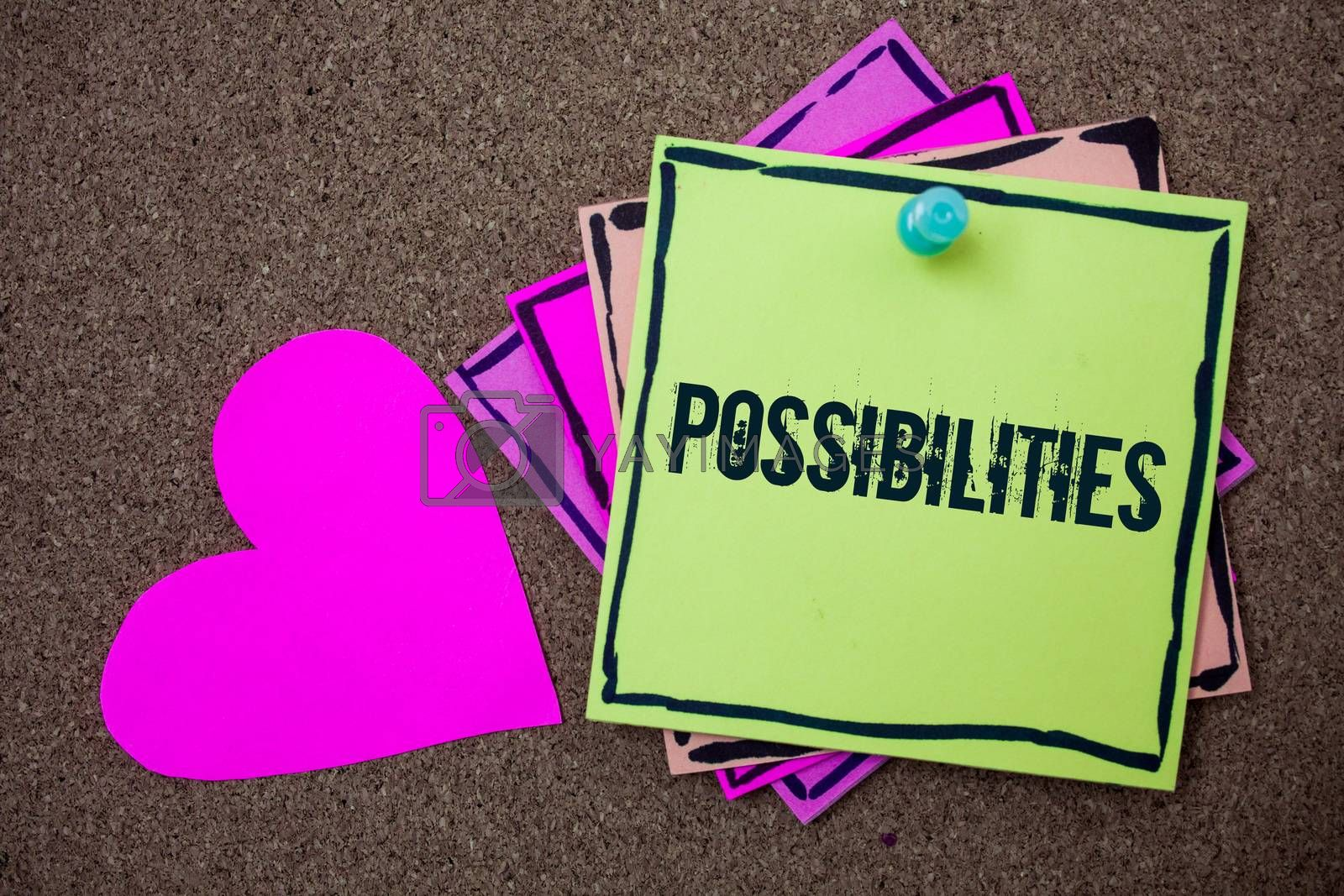 Conceptual hand writing showing Possibilities. Business photo showcasing Things that may happen or be the case State of being possible Love art paper lovely nice massages brown pink art papers