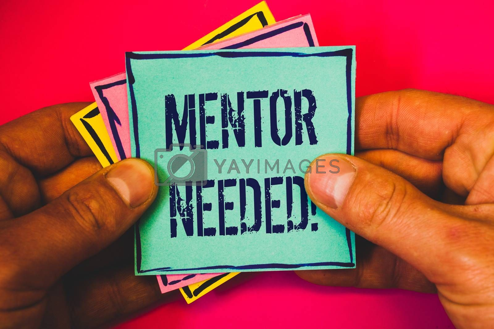 Writing note showing Mentor Needed Motivational Call. Business photo showcasing Guidance advice support training required Small multi colour notes hand border plane background remember card