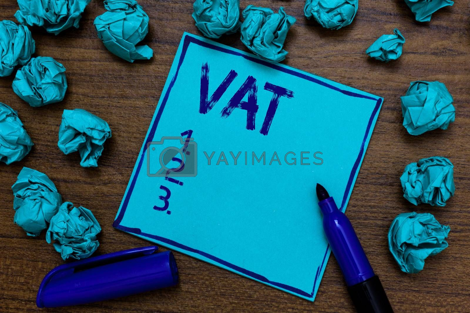 Handwriting text Vat. Concept meaning Consumption tax levied on sale barter for properties and services Cyan paper imagination idea thoughts mistakes several tries marker pen