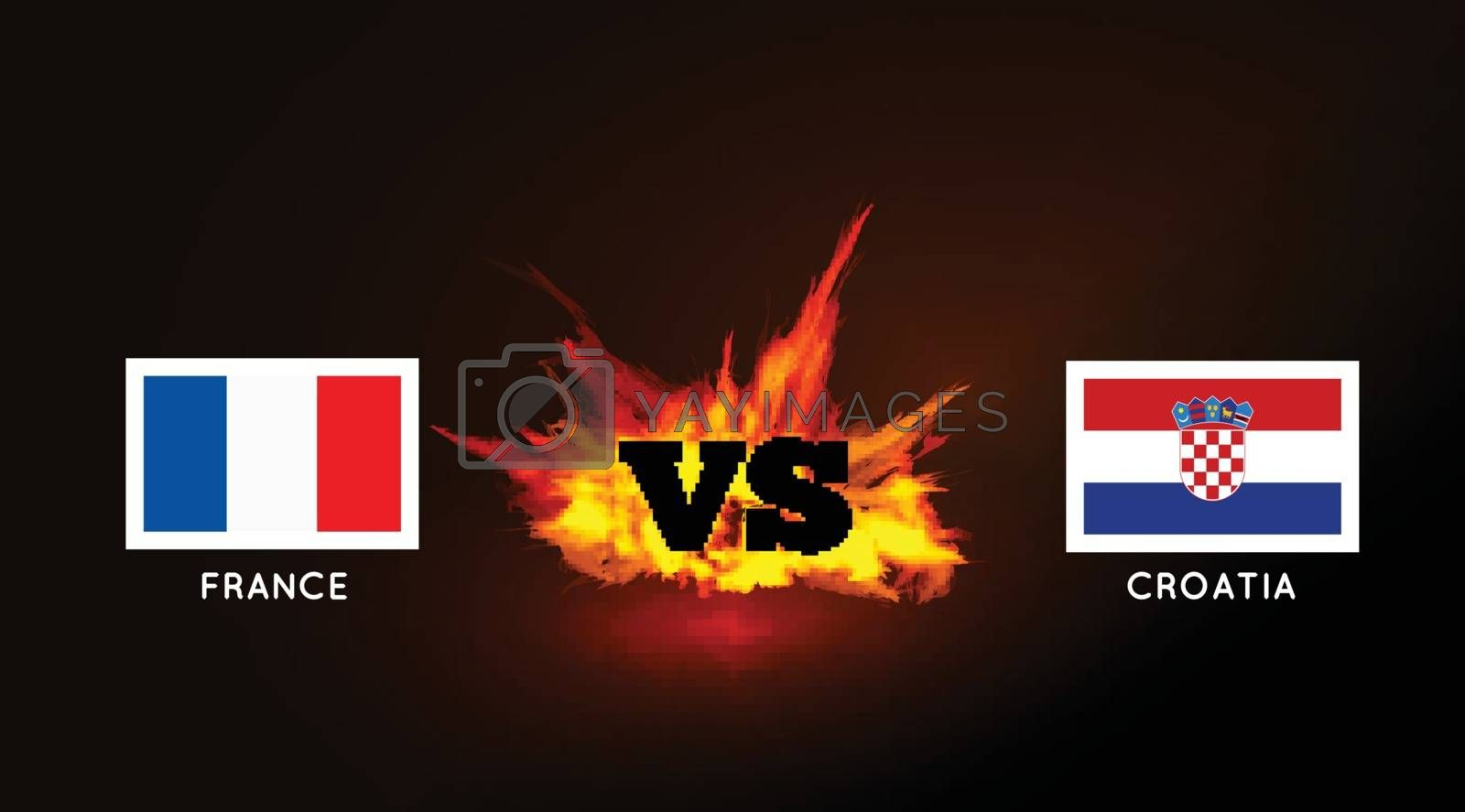 Flags of France and Croatia against the VS symbol and fire. Vector illustration