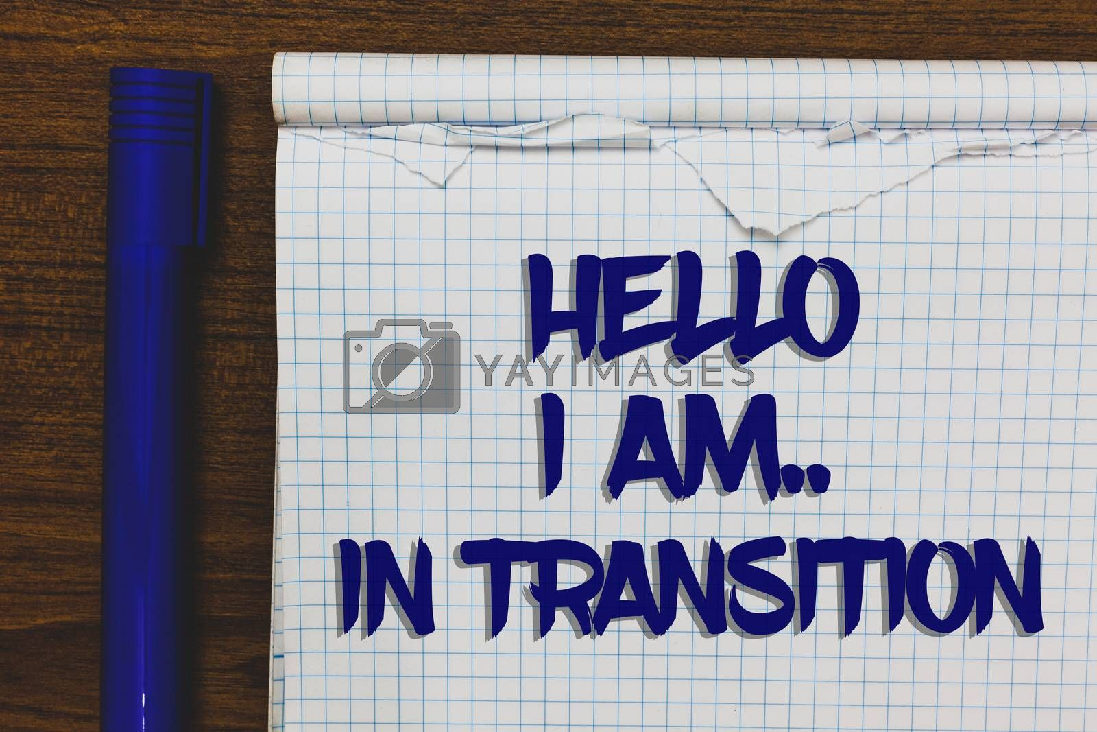 Writing note showing Hello I Am.. In Transition. Business photo showcasing Changing process Progressing planning new things Written white notepad on grey wooden background beside blue marker