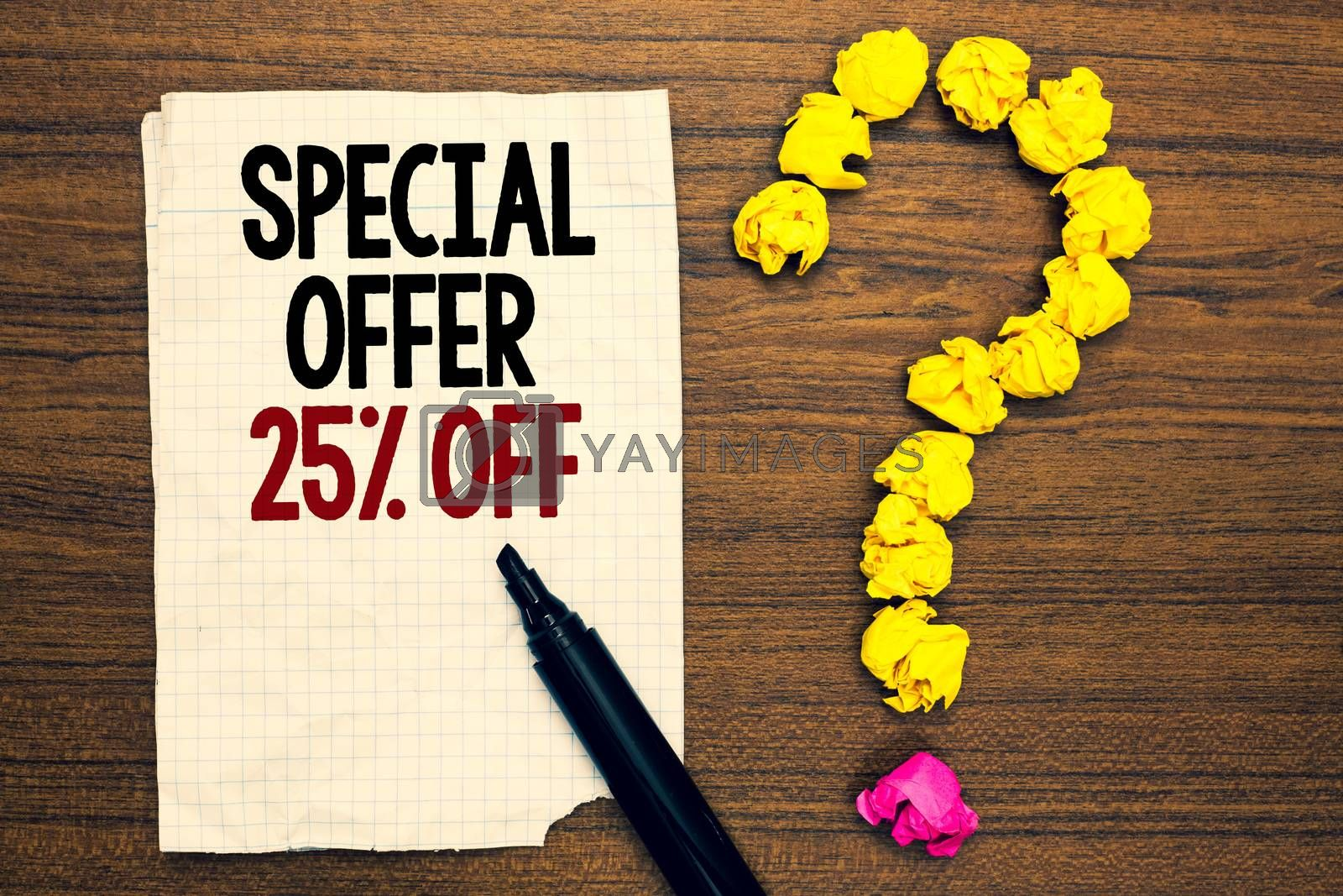 Word writing text Special Offer 25 Off. Business concept for Discounts promotion Sales Retail Marketing Offer Written torn page touch black pen yellow paper lob form question on woody deck. by Artur Szczybylo