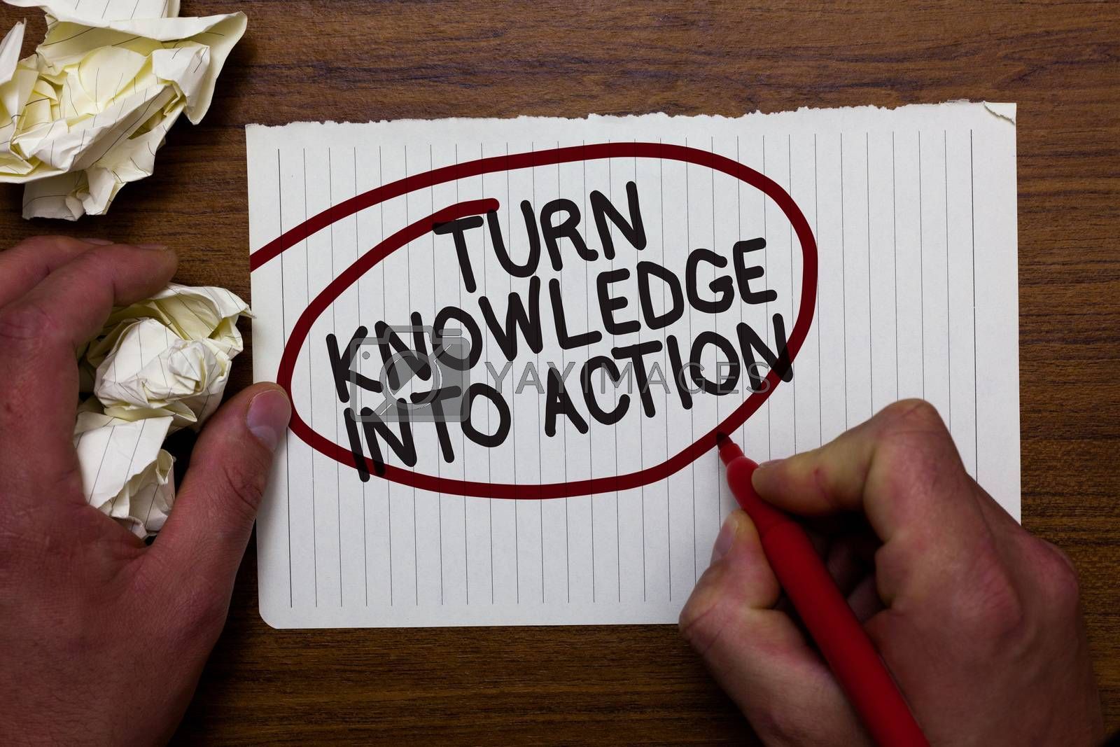 Text sign showing Turn Knowledge Into Action. Conceptual photo Apply what you have learned Leadership strategies Hand hold paper lob and red pen red circled black words on white paper