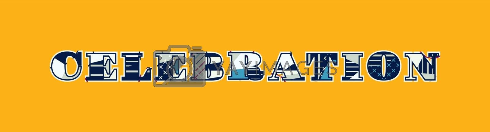 Celebration Concept Word Art Illustration by Enterline Design Services
