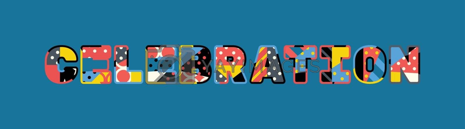 Celebration Concept Word Art Illustration by enterlinedesign