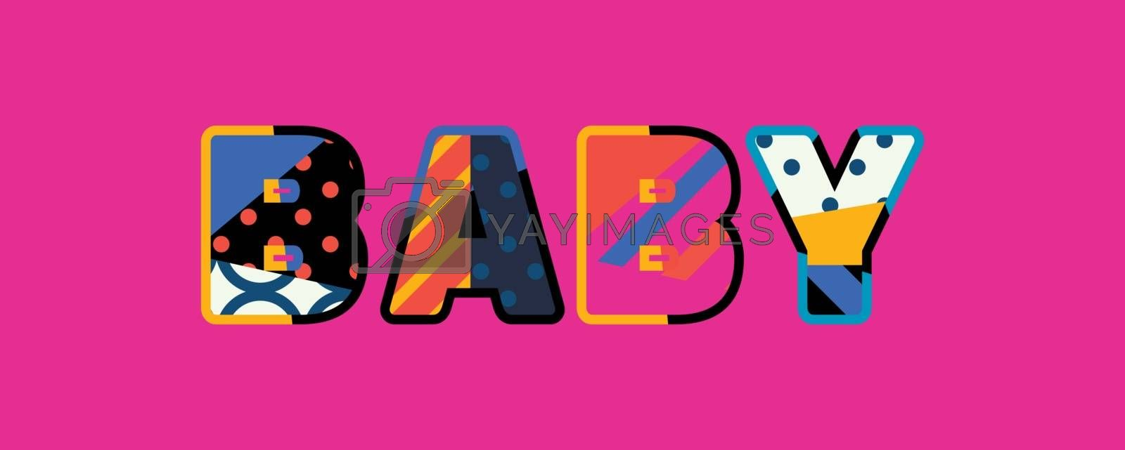 The word BABY concept written in colorful abstract typography. Vector EPS 10 available.