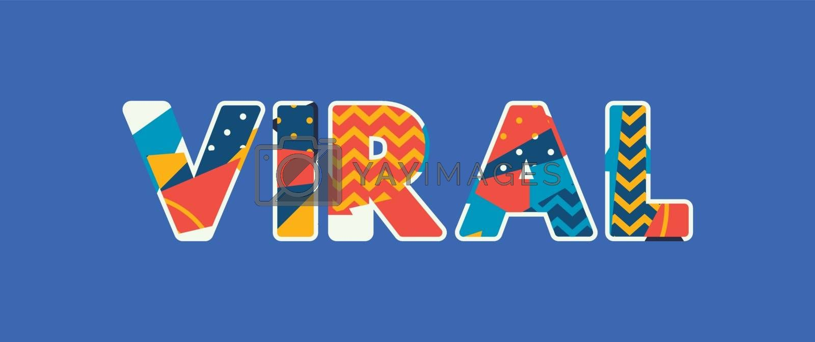 The word VIRAL concept written in colorful abstract typography. Vector EPS 10 available.