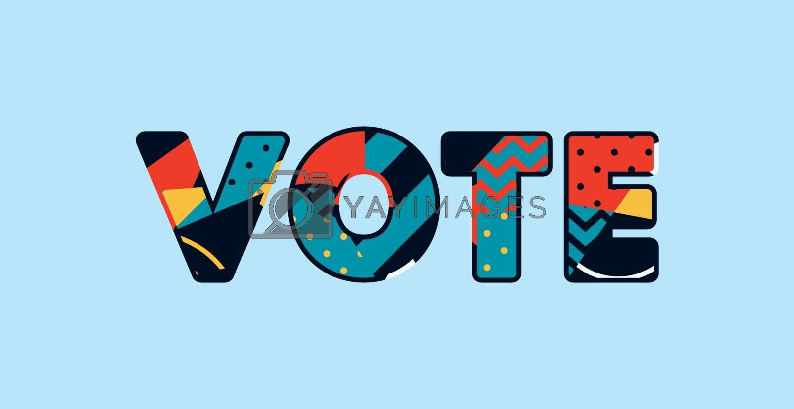 The word VOTE concept written in colorful abstract typography. Vector EPS 10 available.