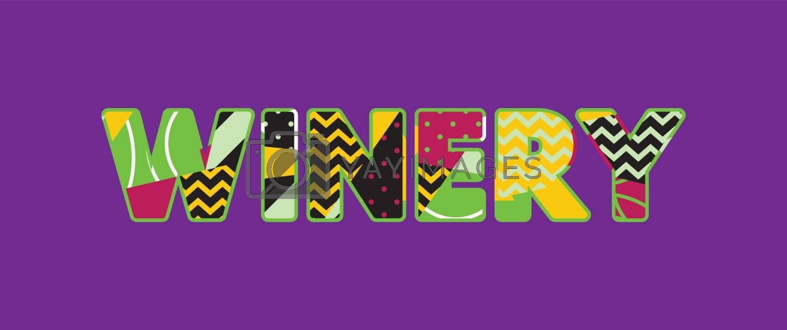 The word WINERY concept written in colorful abstract typography. Vector EPS 10 available.