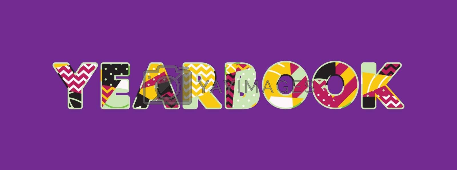 The word YEARBOOK concept written in colorful abstract typography. Vector EPS 10 available.