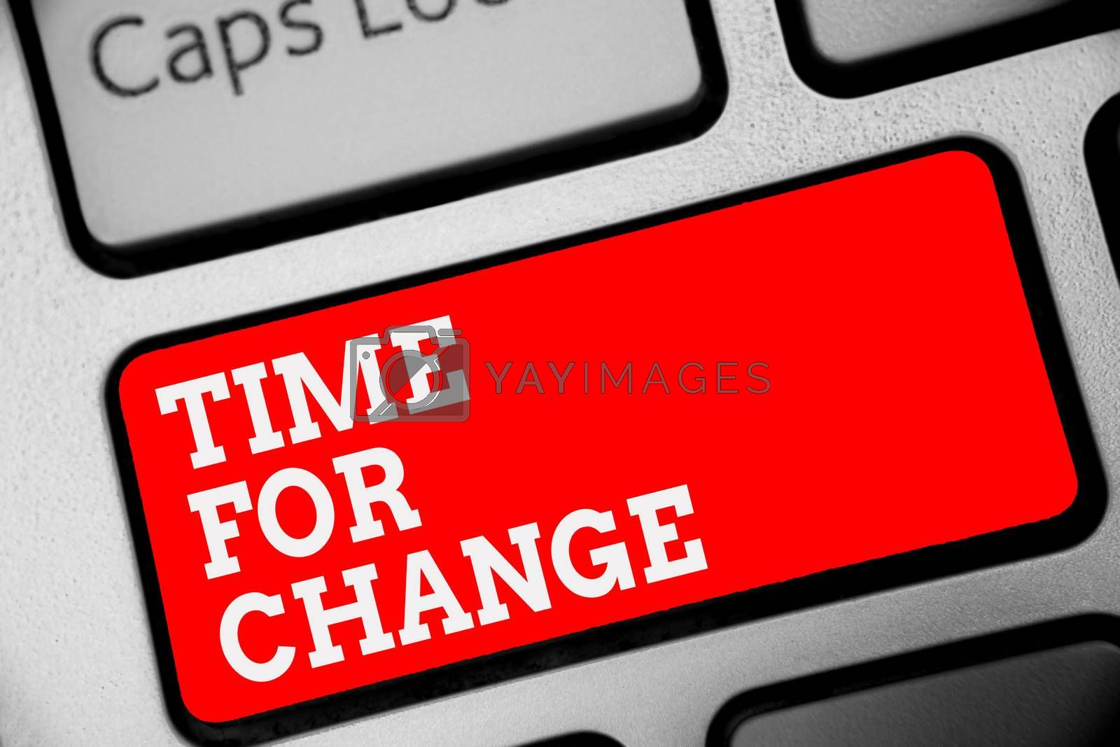 Word writing text Time For Change. Business concept for Changing Moment Evolution New Beginnings Chance to Grow Keyboard red key Intention create computer computing reflection document