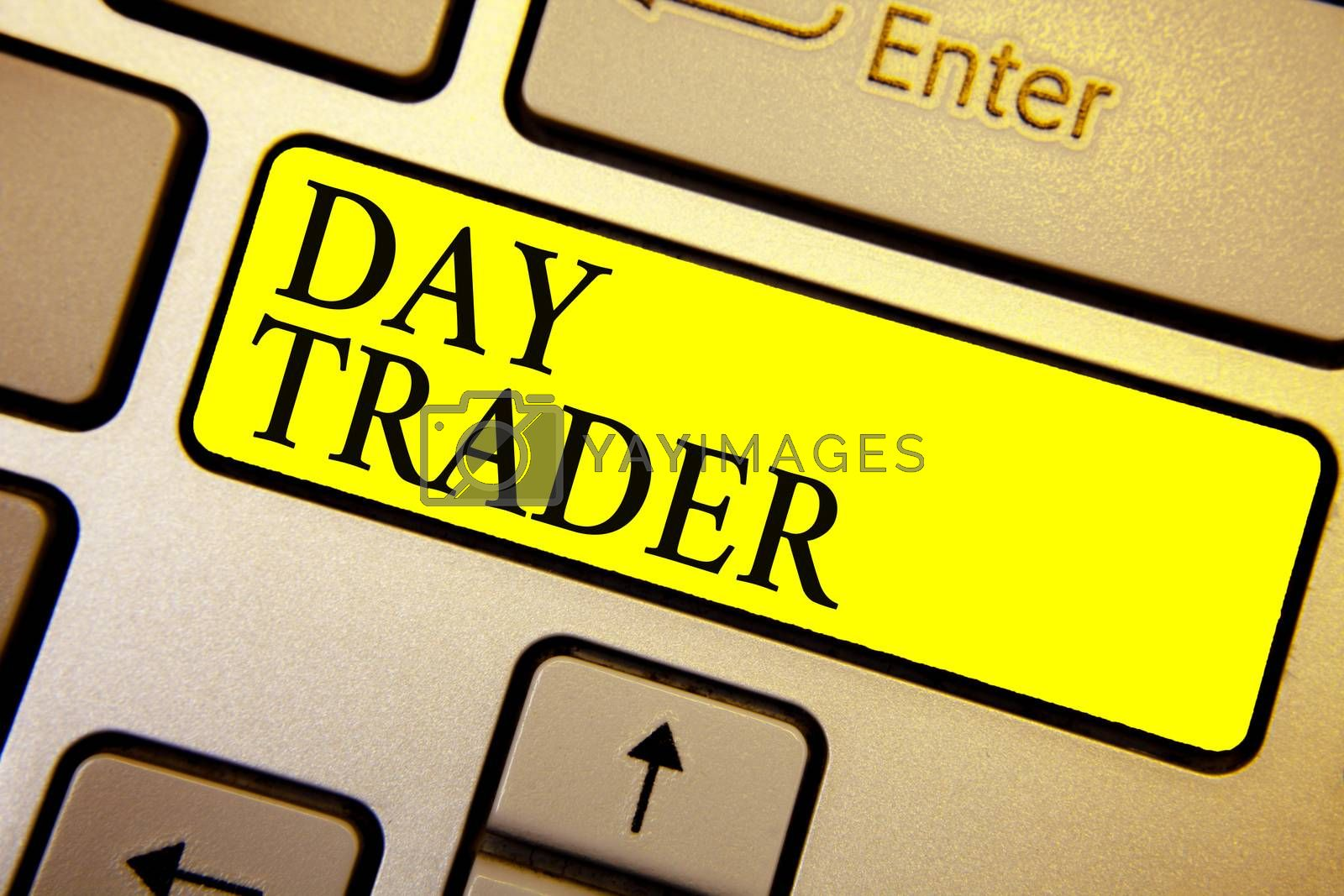 Handwriting text Day Trader. Concept meaning A person that buy and sell financial instrument within the day Keyboard yellow key Intention create computer computing reflection document