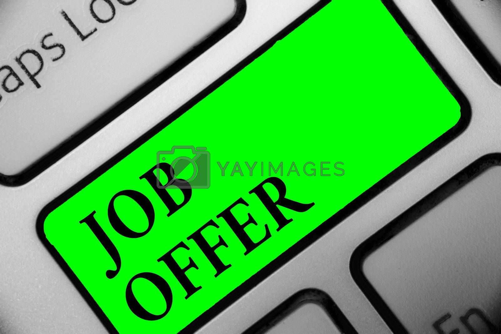 Handwriting text Job Offer. Concept meaning A peron or company that gives opurtunity for one's employment Keyboard green key Intention create computer computing reflection document