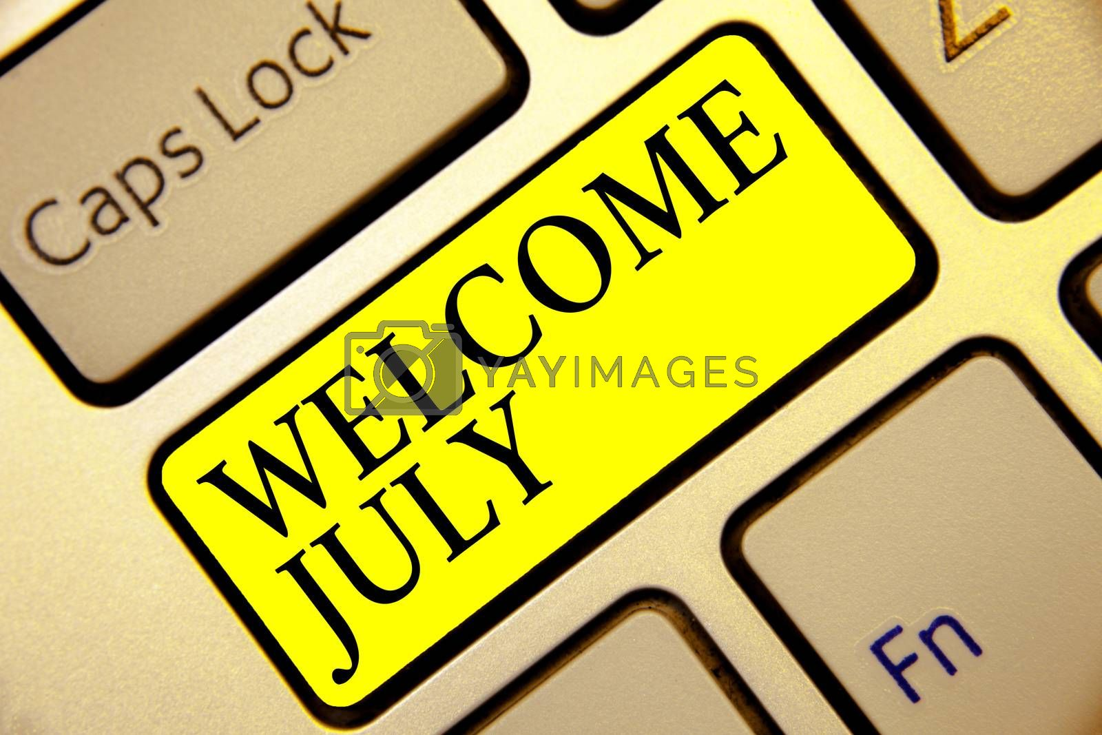 Text sign showing Welcome July. Conceptual photo Calendar Seventh Month 31days Third Quarter New Season Keyboard yellow key Intention create computer computing reflection document