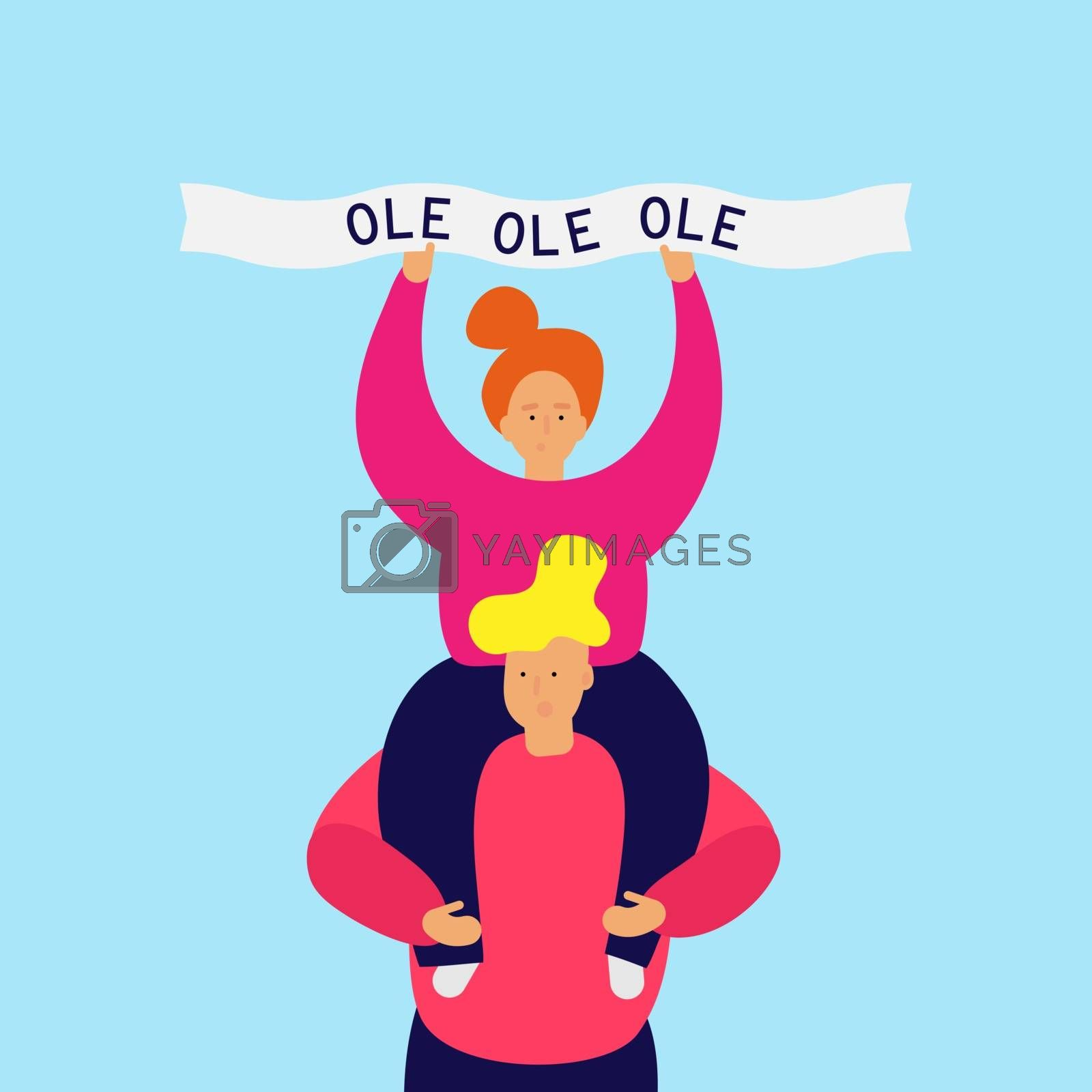 Smiling girl sits on the shoulders of guy and holds in hands a ribbon, text Ole. Football chant. Vector Web banner Ad Poster Greeting card with easy editable shapes objects