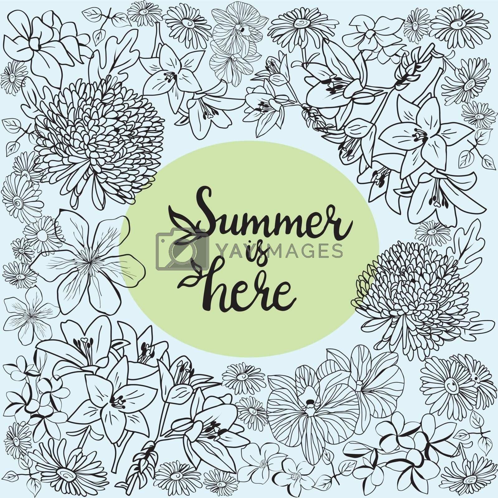 Hand drawn beautiful frame with sketch flowers blossom vector background and lettering text Summer is here.