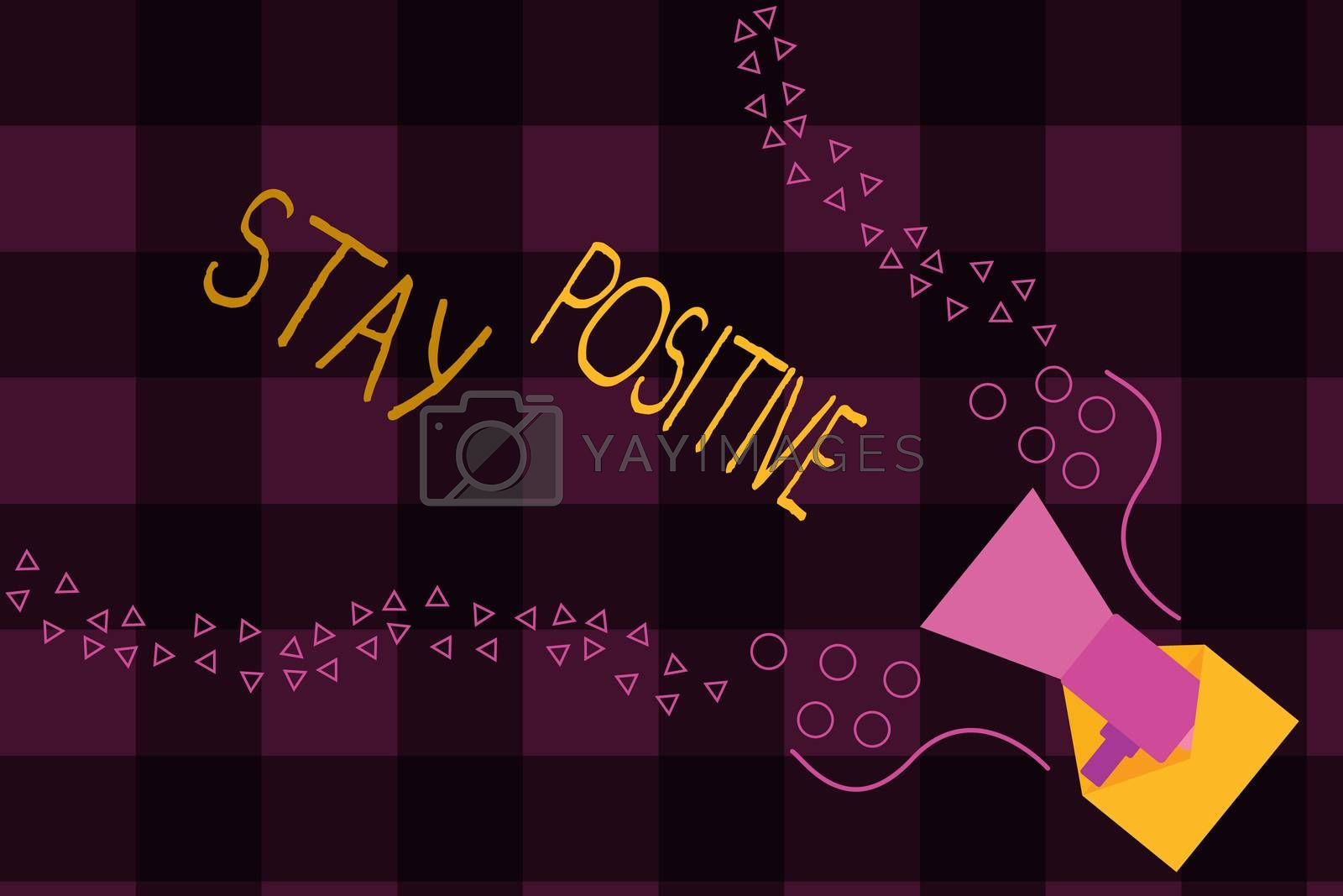 Writing note showing Stay Positive. Business photo showcasing Engage in Uplifting Thoughts Be Optimistic and Real.