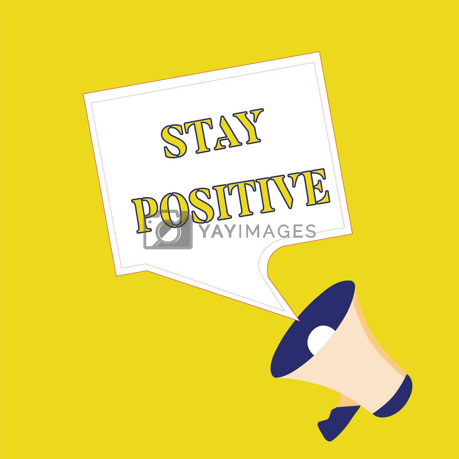 Text sign showing Stay Positive. Conceptual photo Engage in Uplifting Thoughts Be Optimistic and Real.