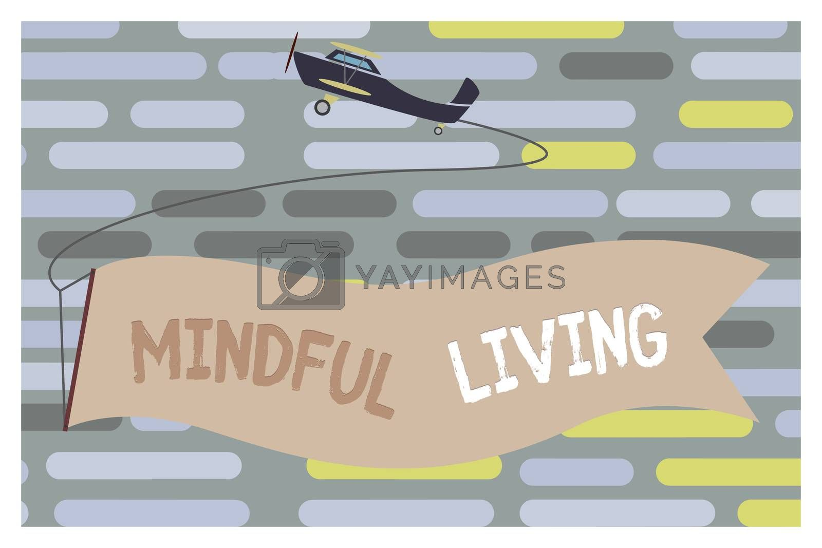 Text sign showing Mindful Living. Conceptual photo Fully aware and engaged on something Conscious and Sensible.