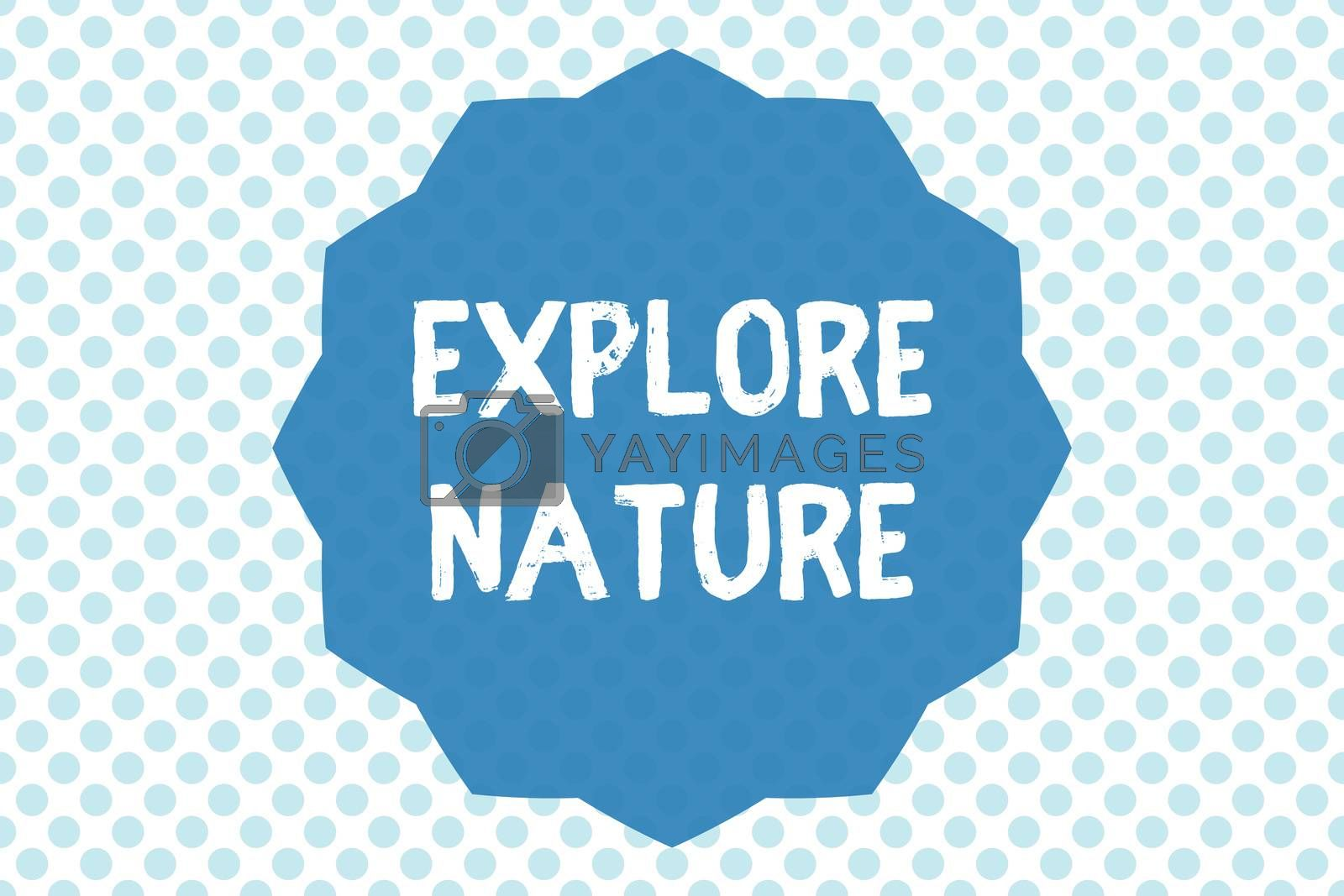 Writing note showing Explore Nature. Business photo showcasing Discovering the countryside Enjoying the wildlife Travel.