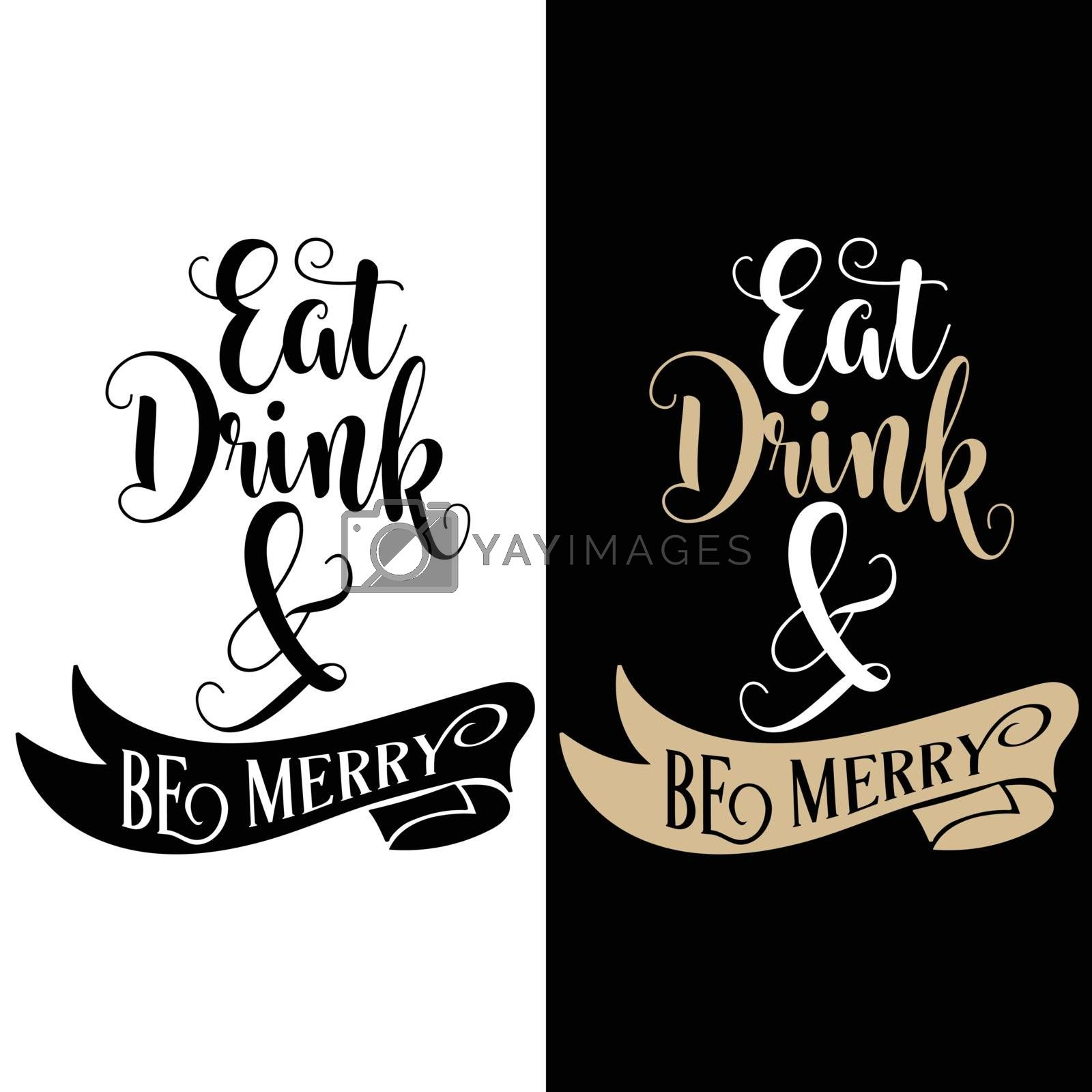 Funny Christmas quote. Eat, drink and be merry . Christmas poster, banner, Christmas card