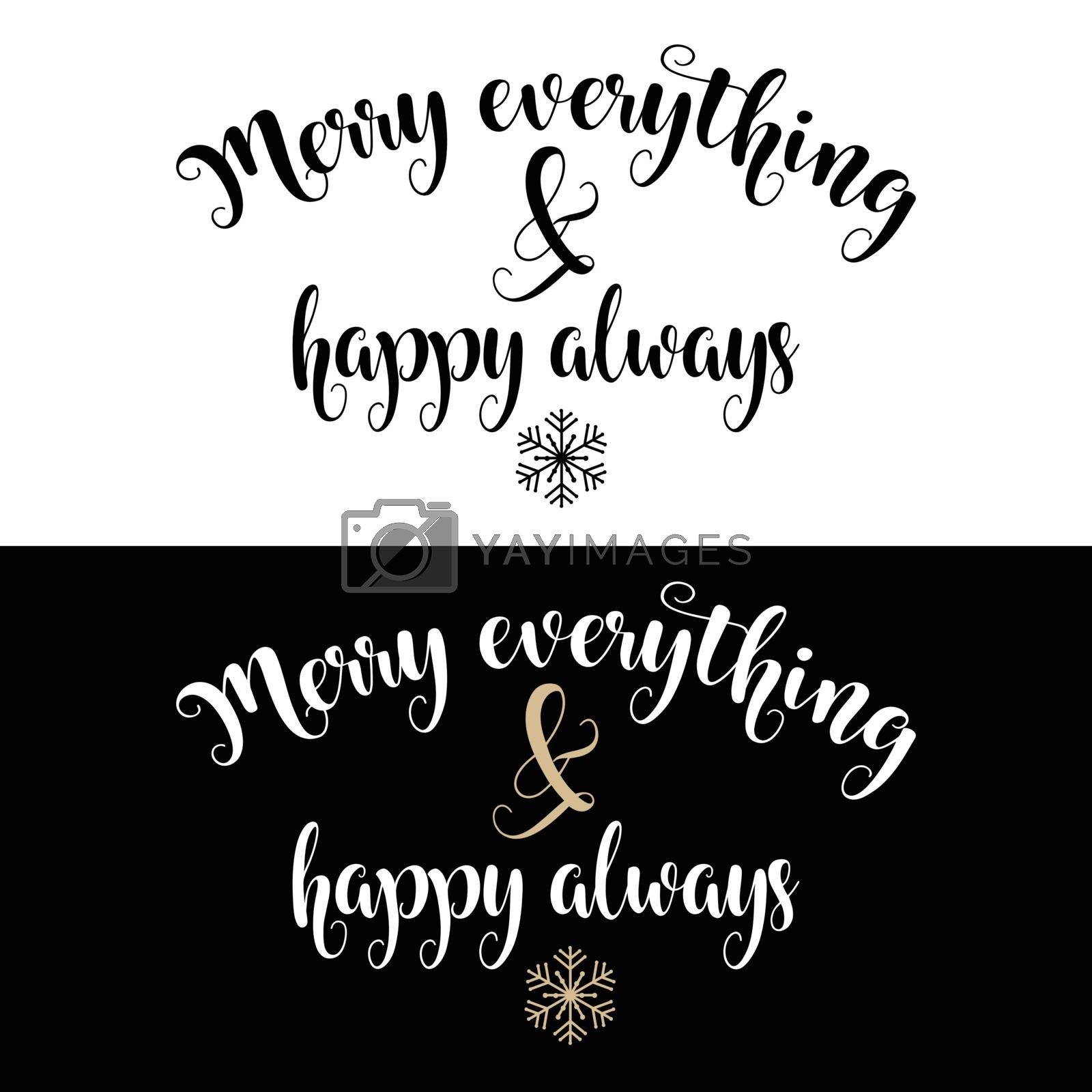 Christmas quote.Merry everything and happy always. Christmas poster, banner, Christmas card