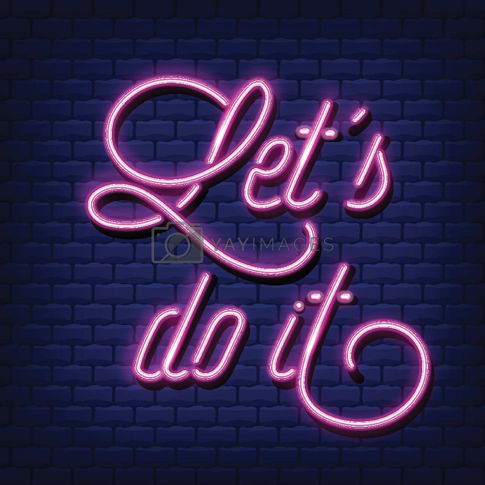 """""""Let's do it"""" Neon Text Vector .Quote neon sign, modern trend design, night neon signboard, night bright advertising, light banner. Vector"""