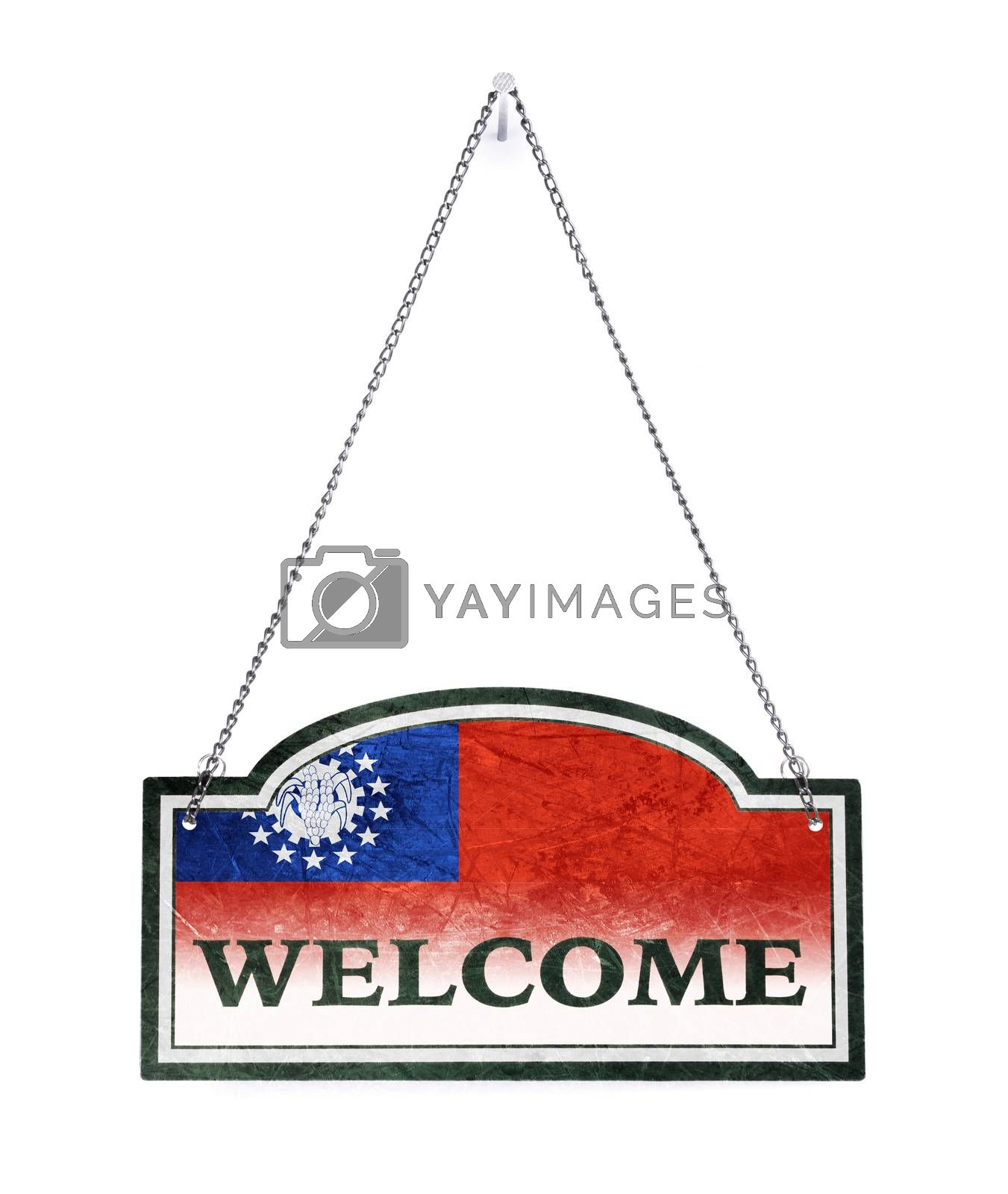 Myanmar welcomes you! Old metal sign isolated by michaklootwijk