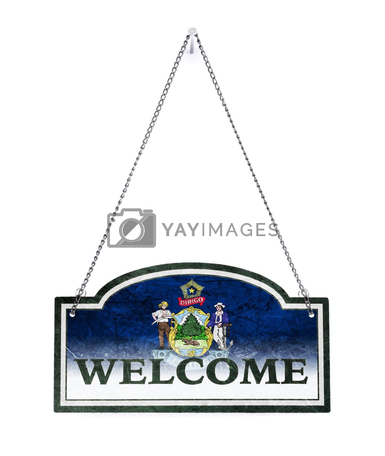 Maine welcomes you! Old metal sign isolated by michaklootwijk