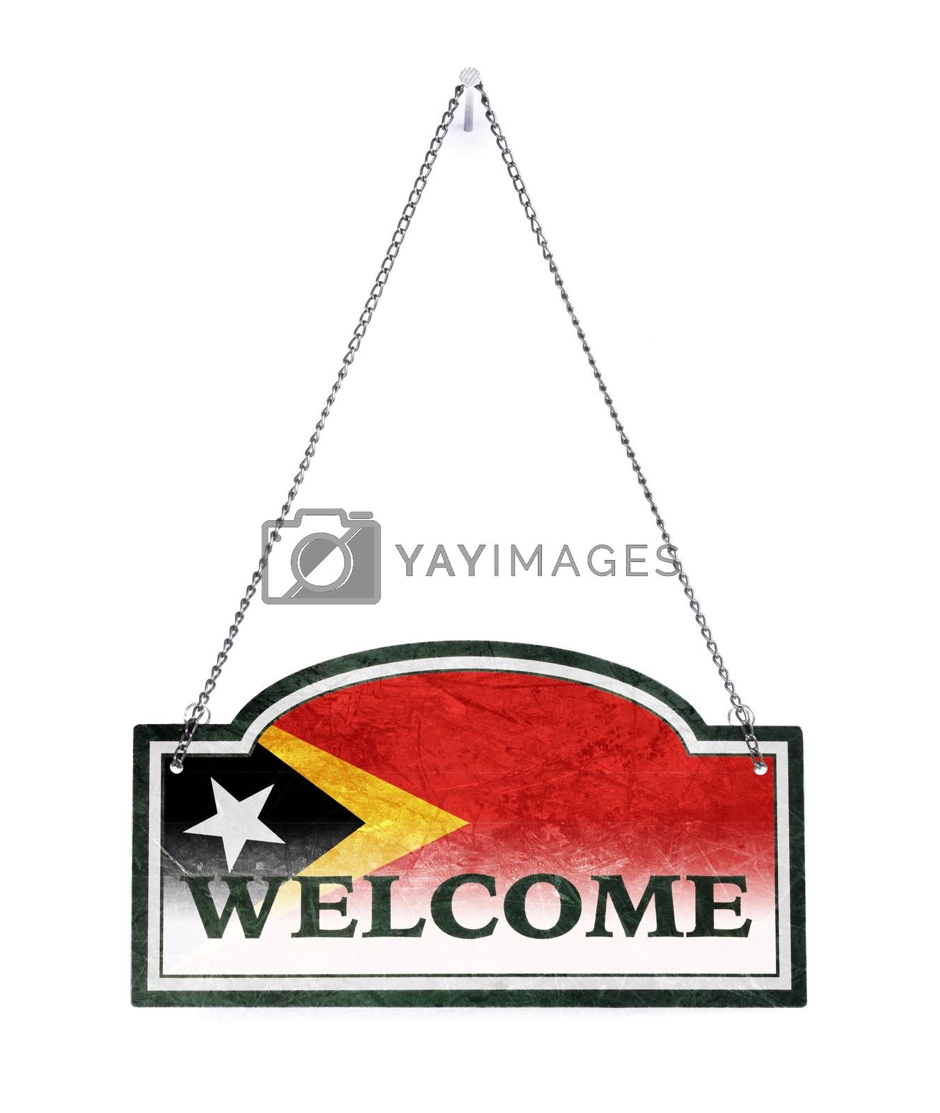 East Timor welcomes you! Old metal sign isolated by michaklootwijk