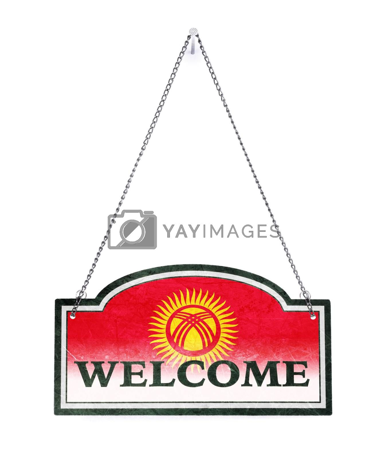 Kyrgyzstan welcomes you! Old metal sign isolated by michaklootwijk