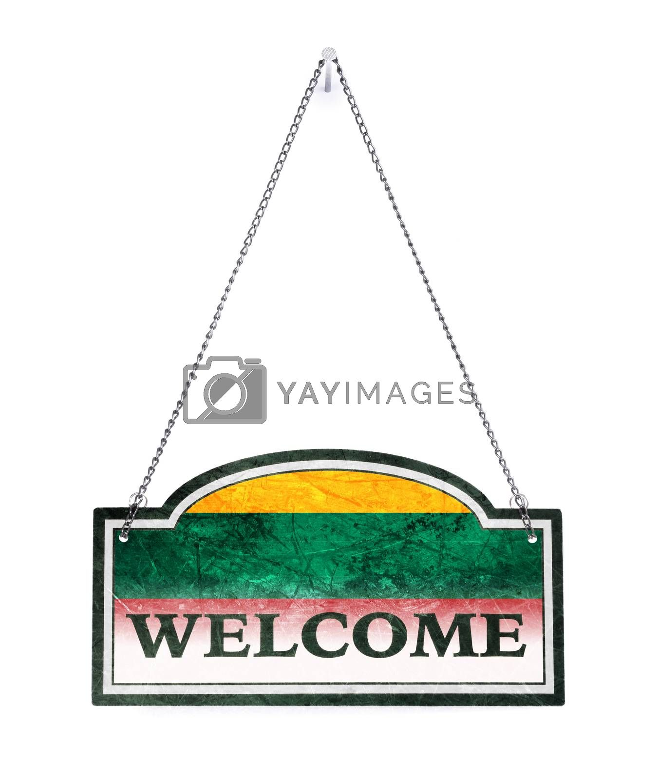 Lithuania welcomes you! Old metal sign isolated by michaklootwijk