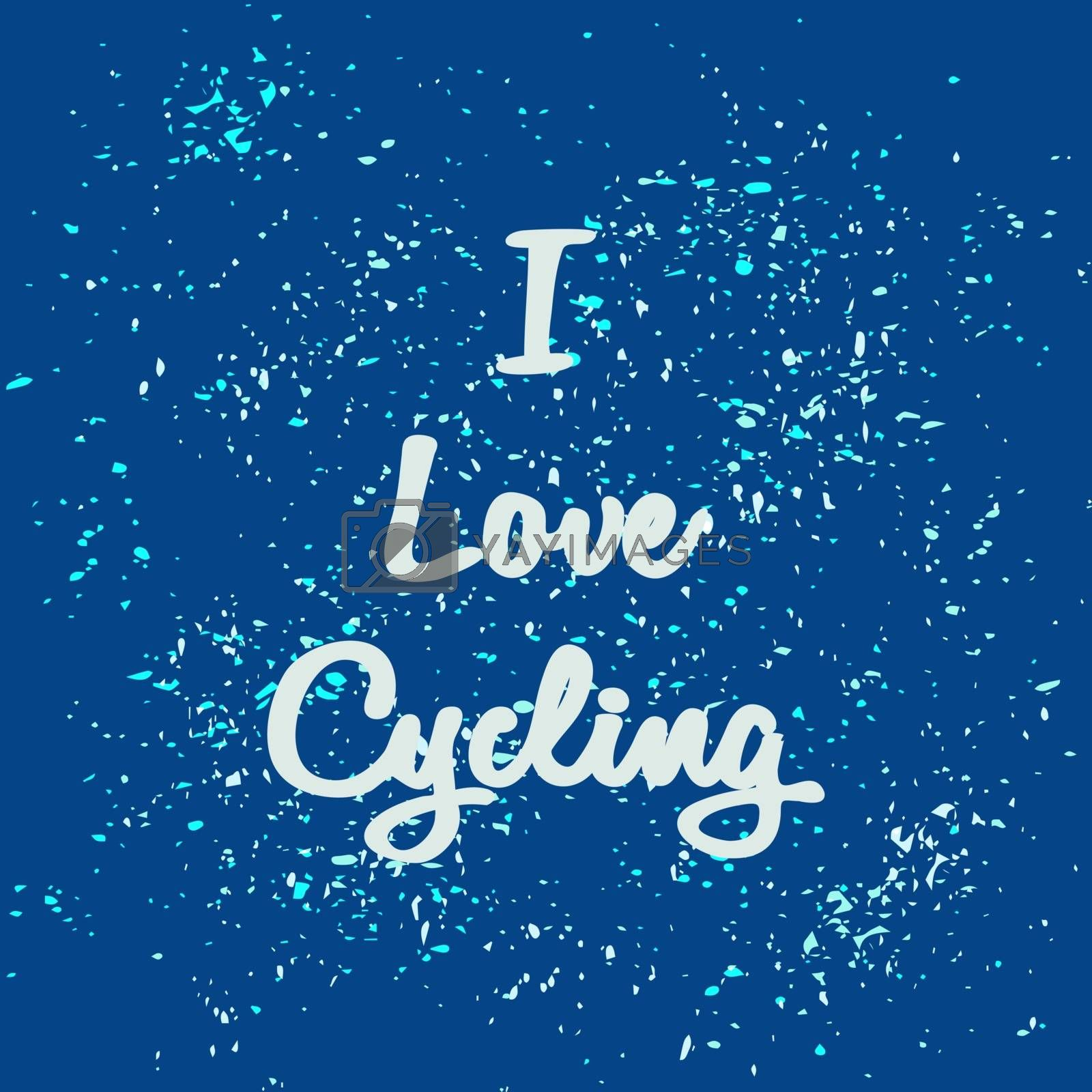 White text - I Love Cycling. Blue abstract background with scattering particles. Theme of sport, cycling activities. Design idea for cycling competitions, tourism, outdoor recreation, website.