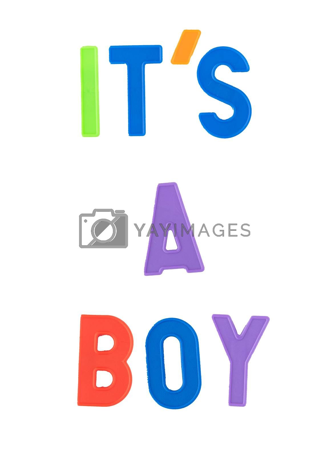 Its a boy sentence in colorful letters, green, blue, orange, red, purple over white background