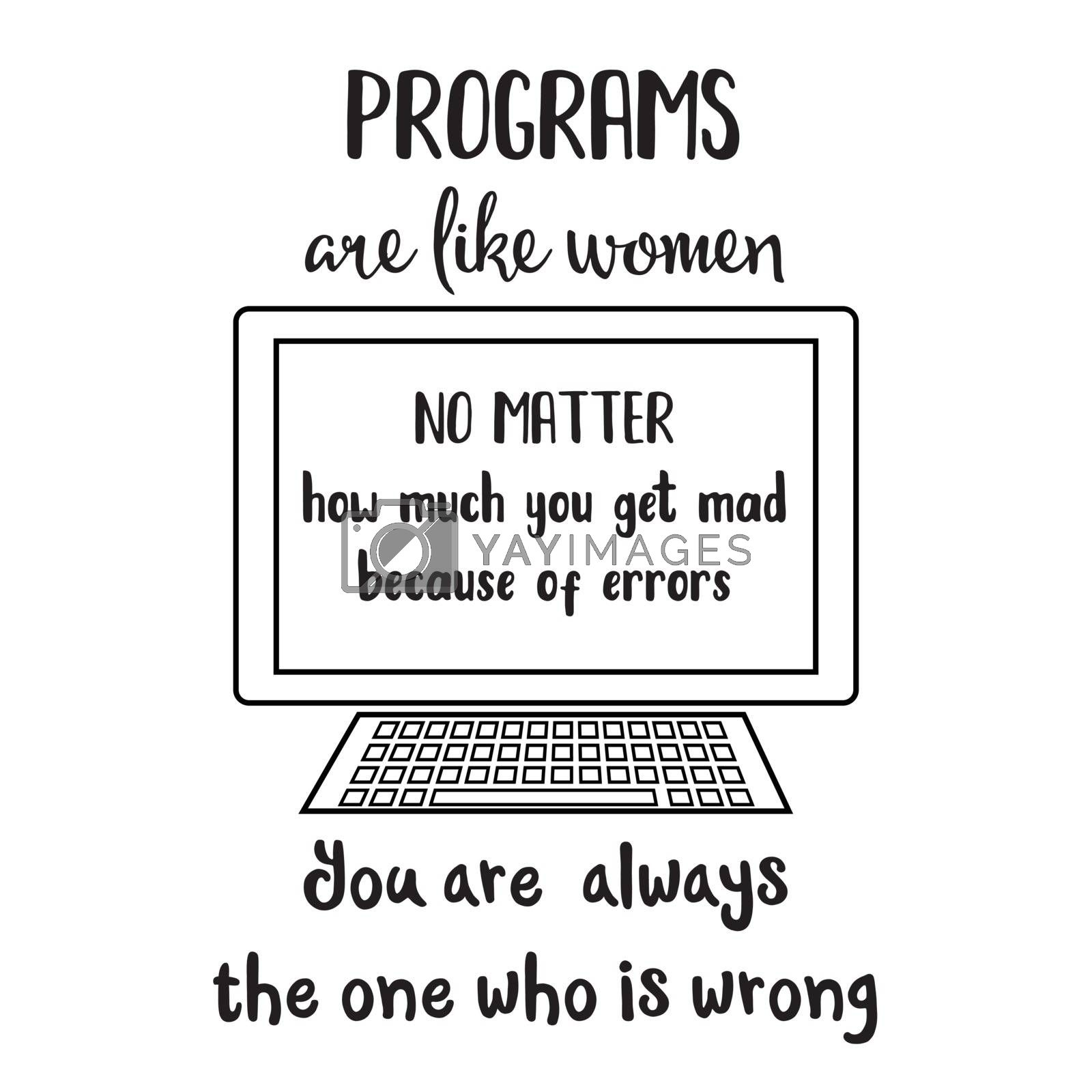 Funny quote about computer programs and women. Typography joke