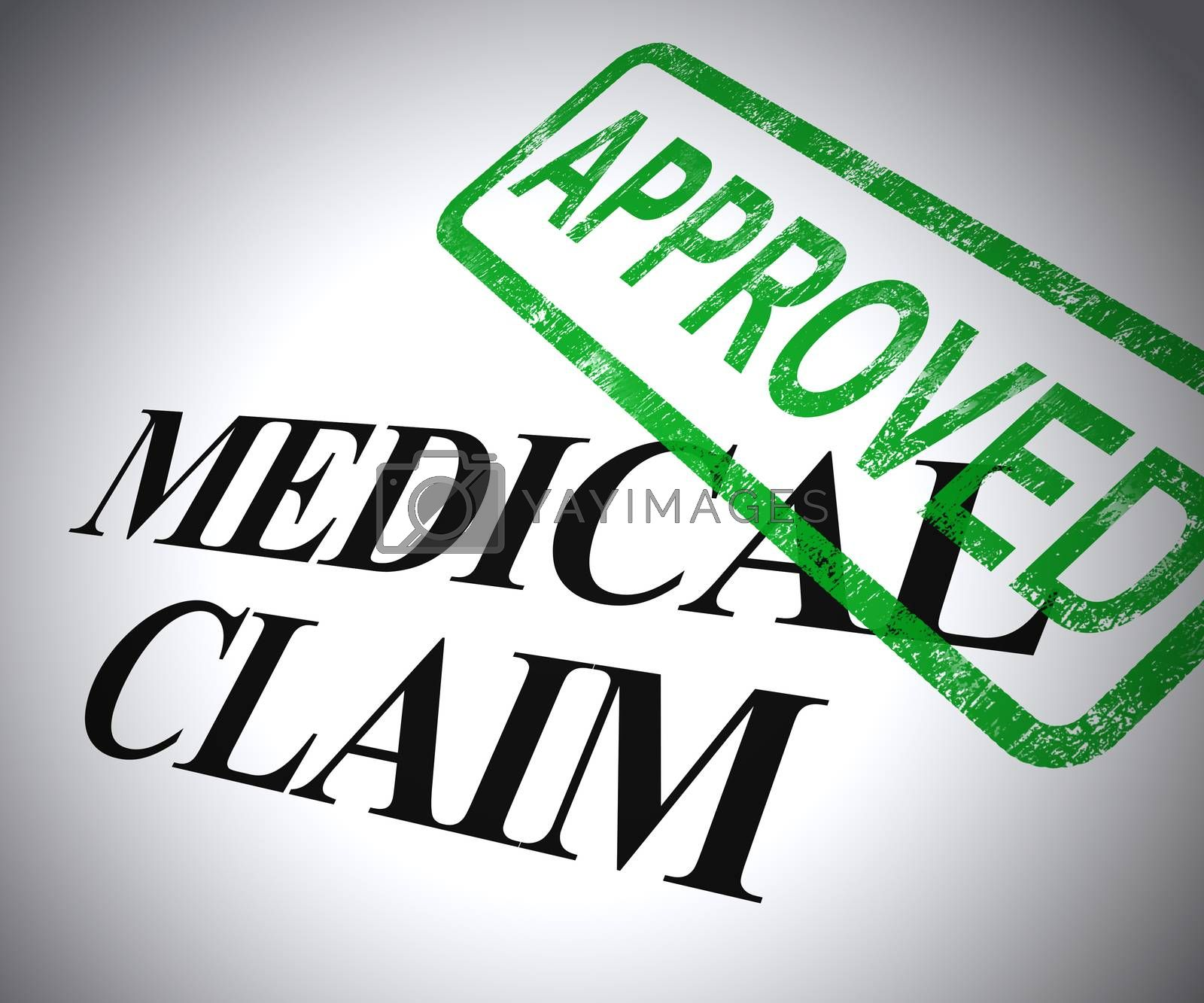 Medical claim approved form shows health costs allowed.  An accident policy for reimbursement - 3d illustration