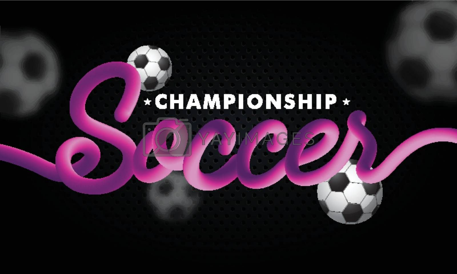 Royalty free image of Blend text Soccer with footballs on black background for Champio by aispl