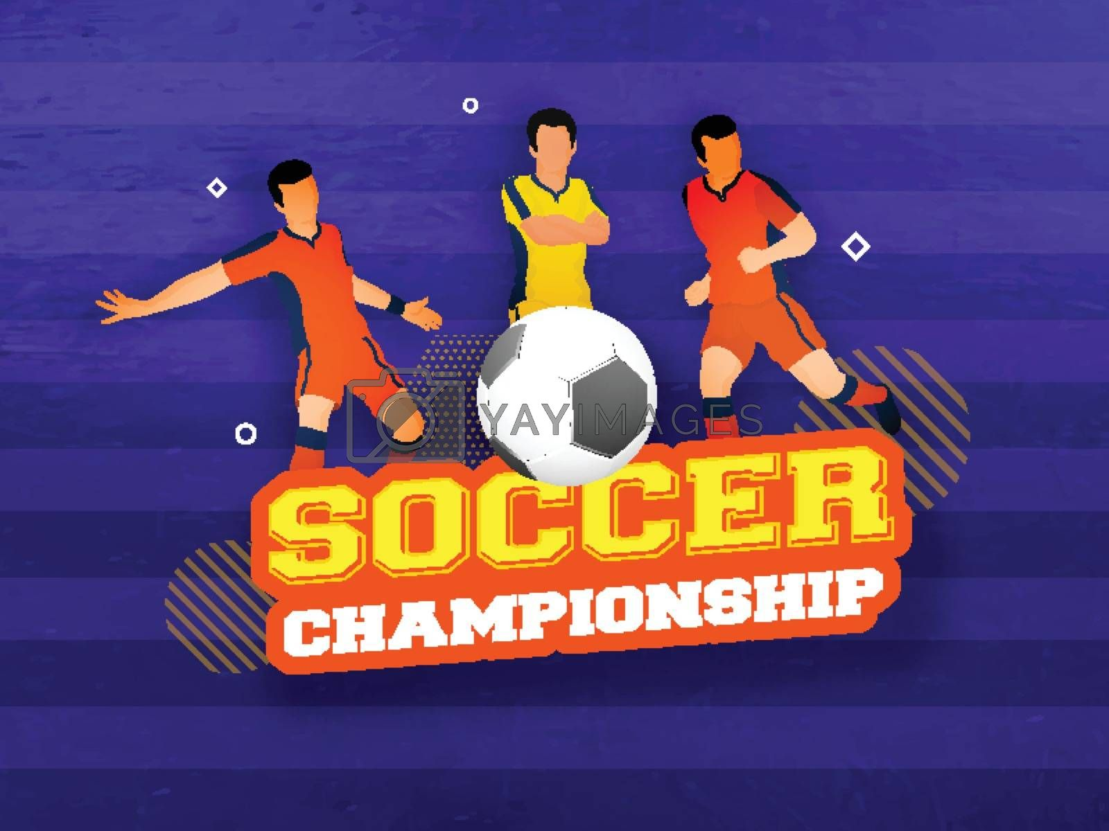 Royalty free image of Soccer Championship banner or poster design with footballers cha by aispl