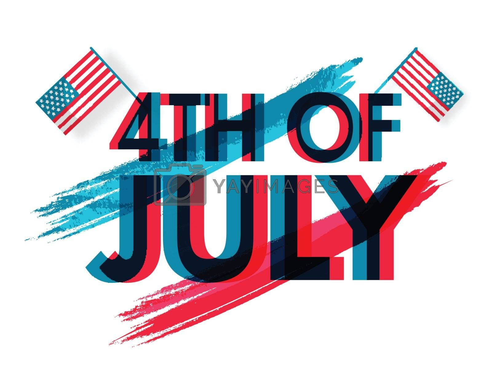 Royalty free image of Typography of 4th Of July with American Flags and brush stroke e by aispl