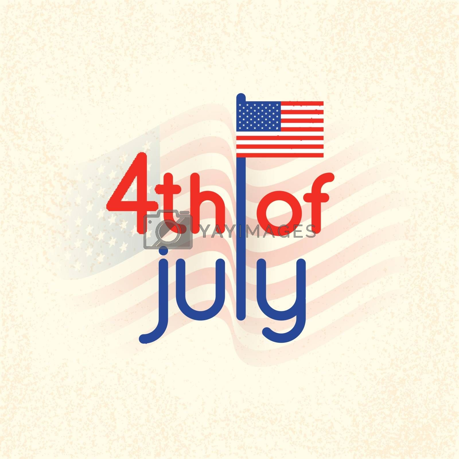 Creative poster or banner design, typography text 4th of july with American flag.