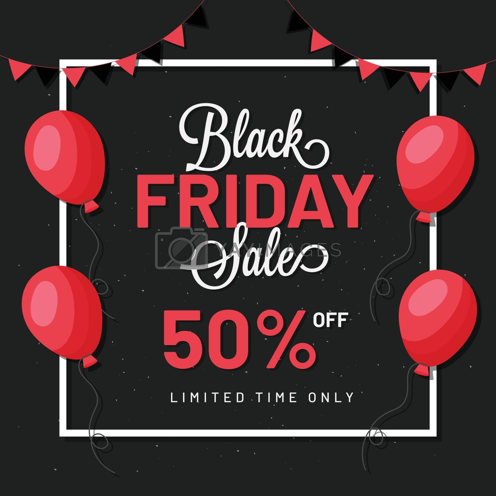 Black Friday Sale template with 50% Off, decorated with red balloons and bunting flags on black background.