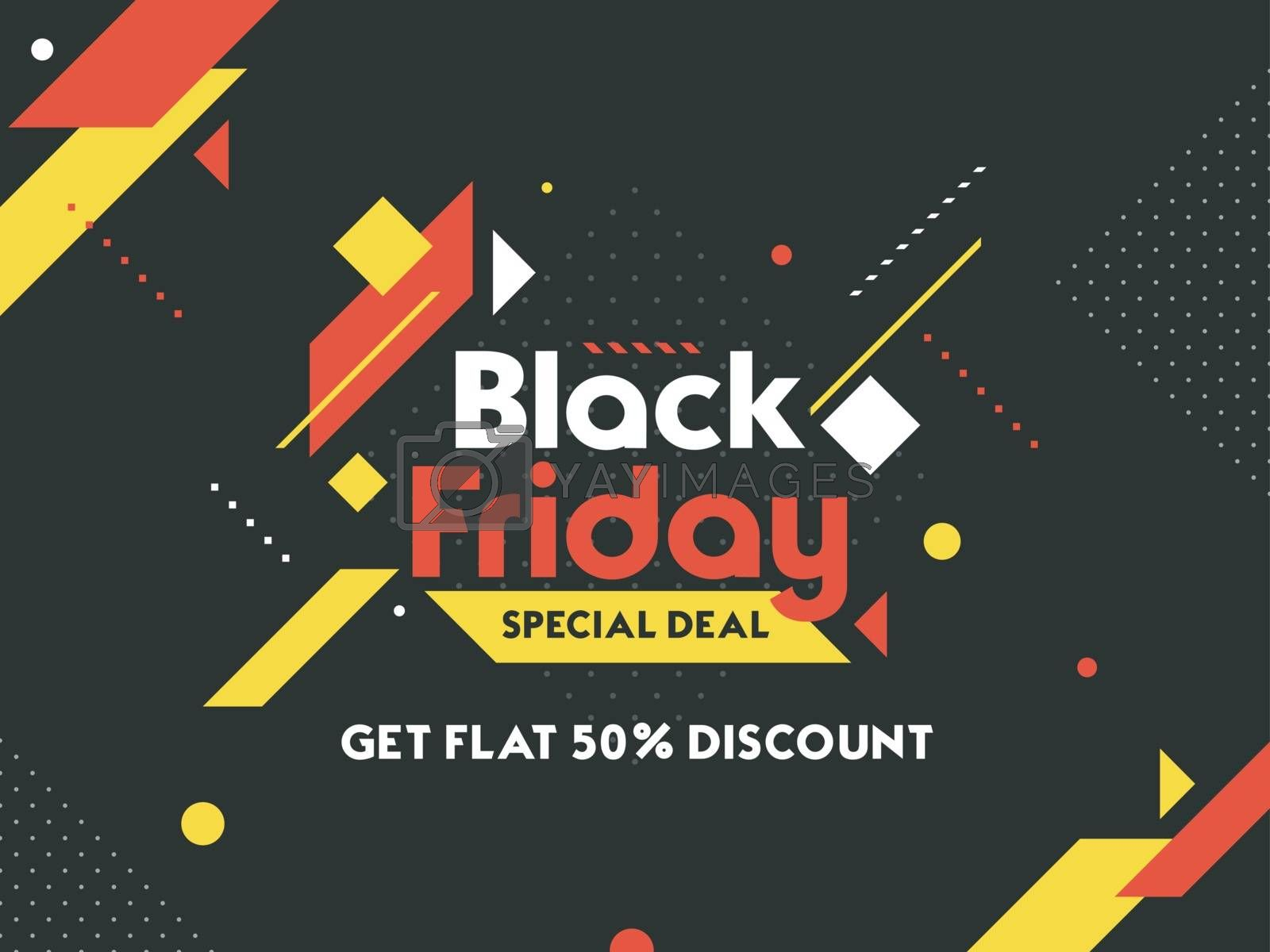 Get flat 50% discount on Black Friday Sale. Abstract black poster or banner design for advertisement.