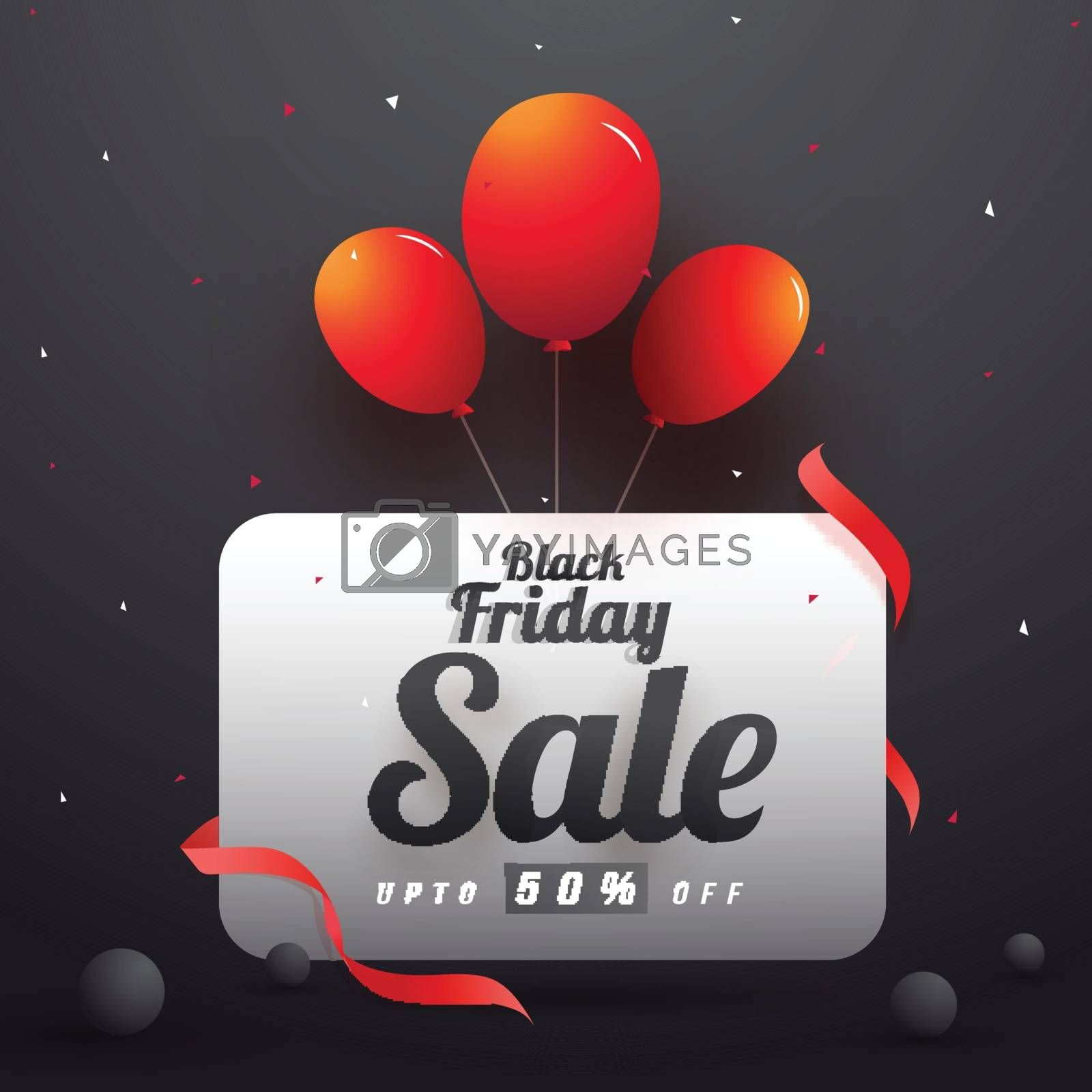 Black Friday Sale template or flyer design with 50% discount offer, decorative balloons and ribbon on glossy black background.