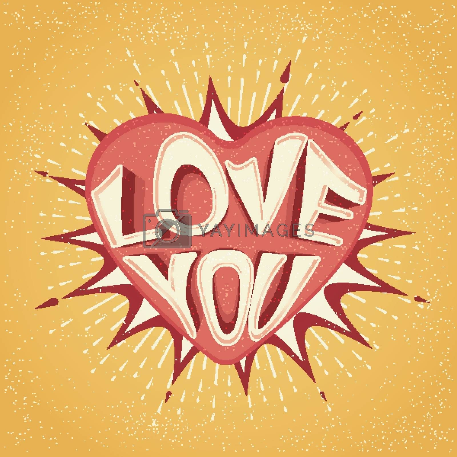 Vintage style Text Love You on Heart coming out from pop art explosion for Happy Valentine's Day Celebration.