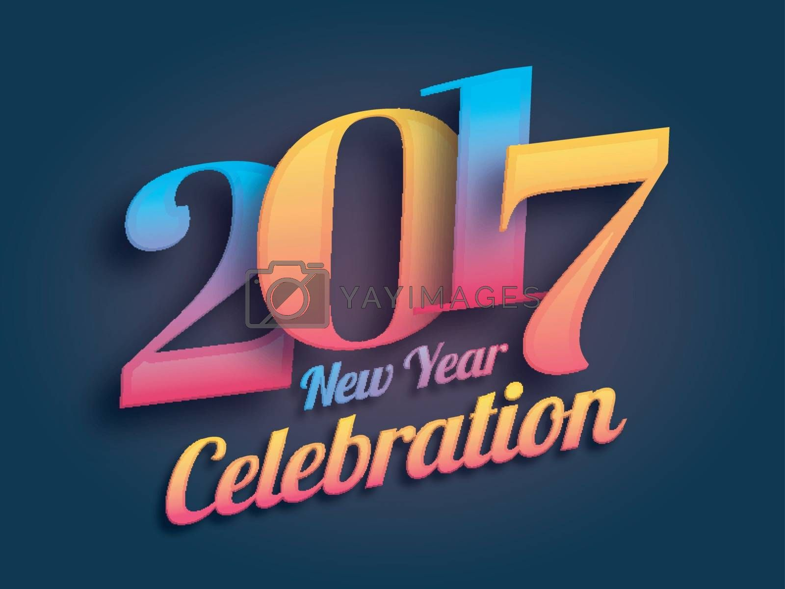 Poster, Banner, Greeting or Invitation Card with glossy colorful Text 2017 for New Year Celebration.
