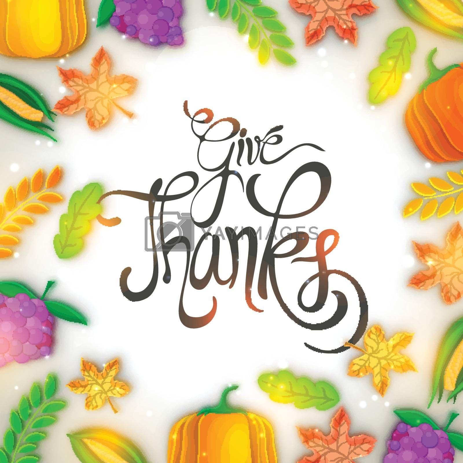 Creative colorful background with stylish text Give Thanks, fruits, vegetables and maple leaves for Happy Thanksgiving Day celebration.