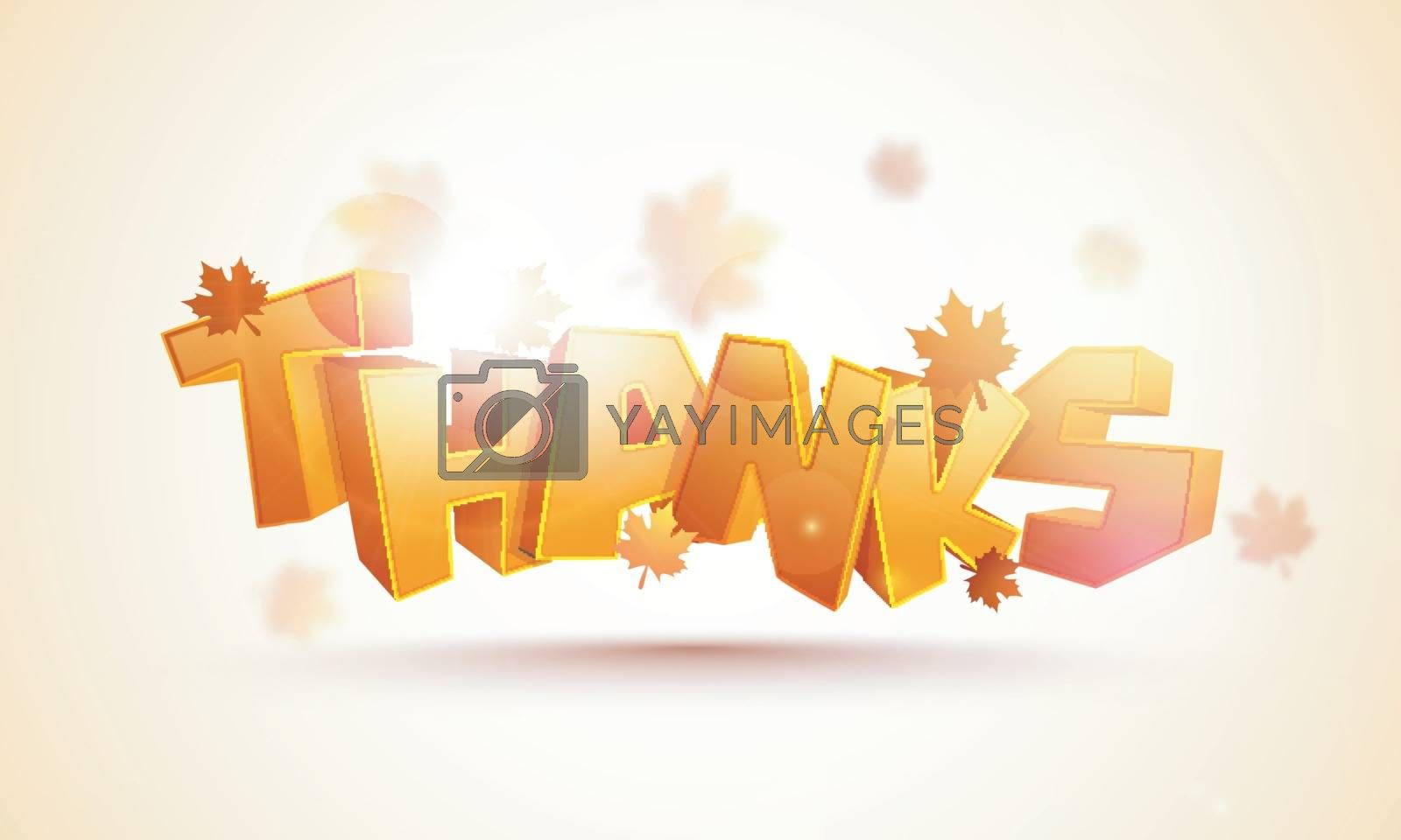 Glossy 3D Text Thanks with maple leaves for Happy Thanksgiving Day celebration.